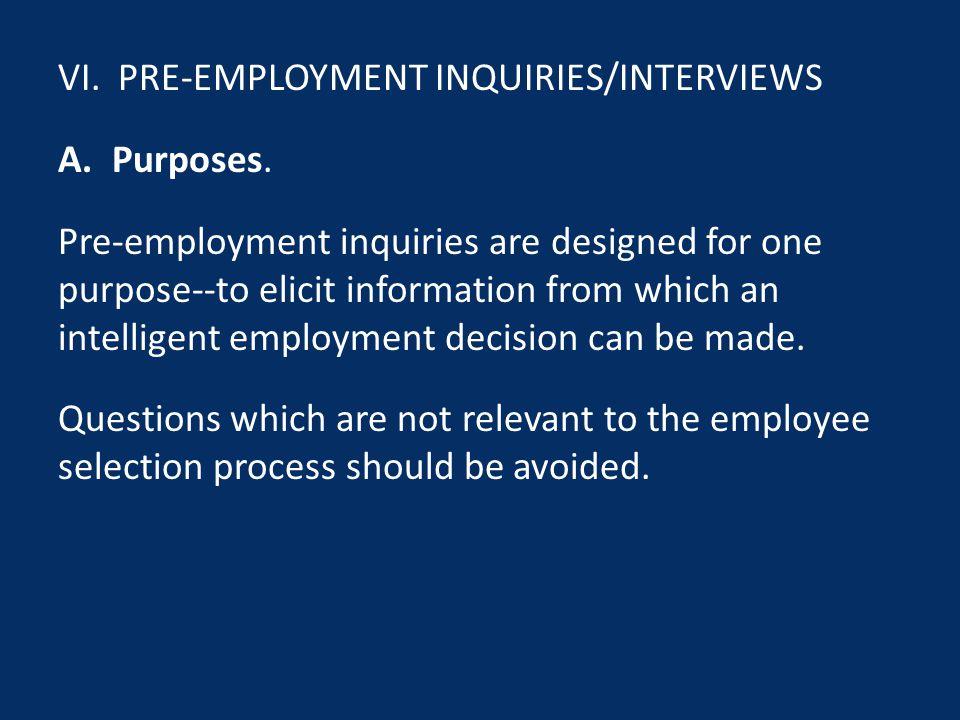 VI.PRE-EMPLOYMENT INQUIRIES/INTERVIEWS A.Purposes.