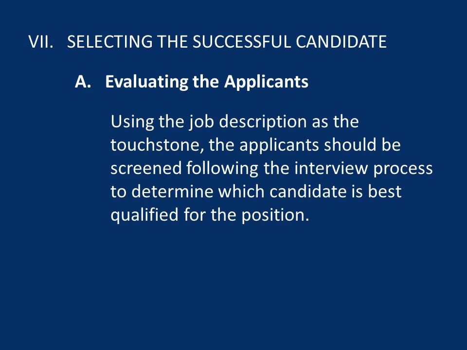 VII. SELECTING THE SUCCESSFUL CANDIDATE A.