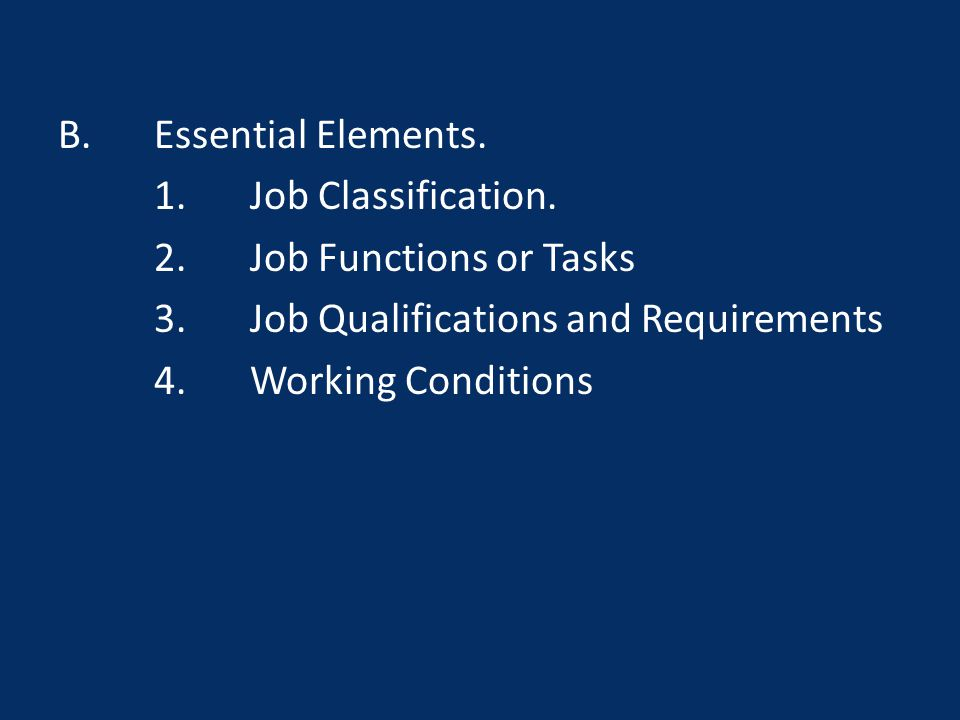 B.Essential Elements. 1.Job Classification.