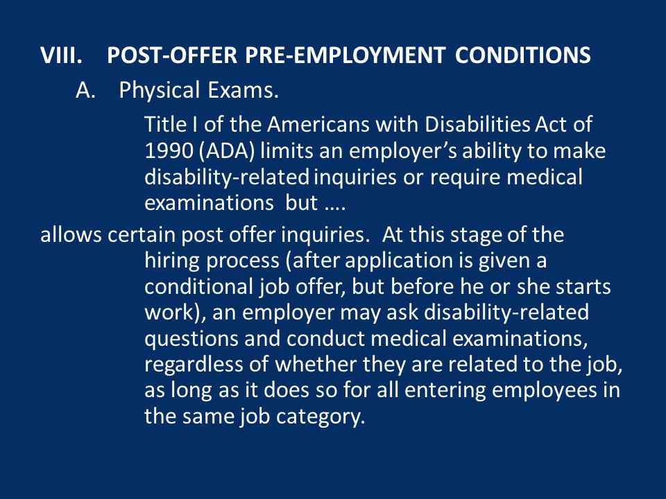 VIII.POST-OFFER PRE-EMPLOYMENT CONDITIONS A. Physical Exams.