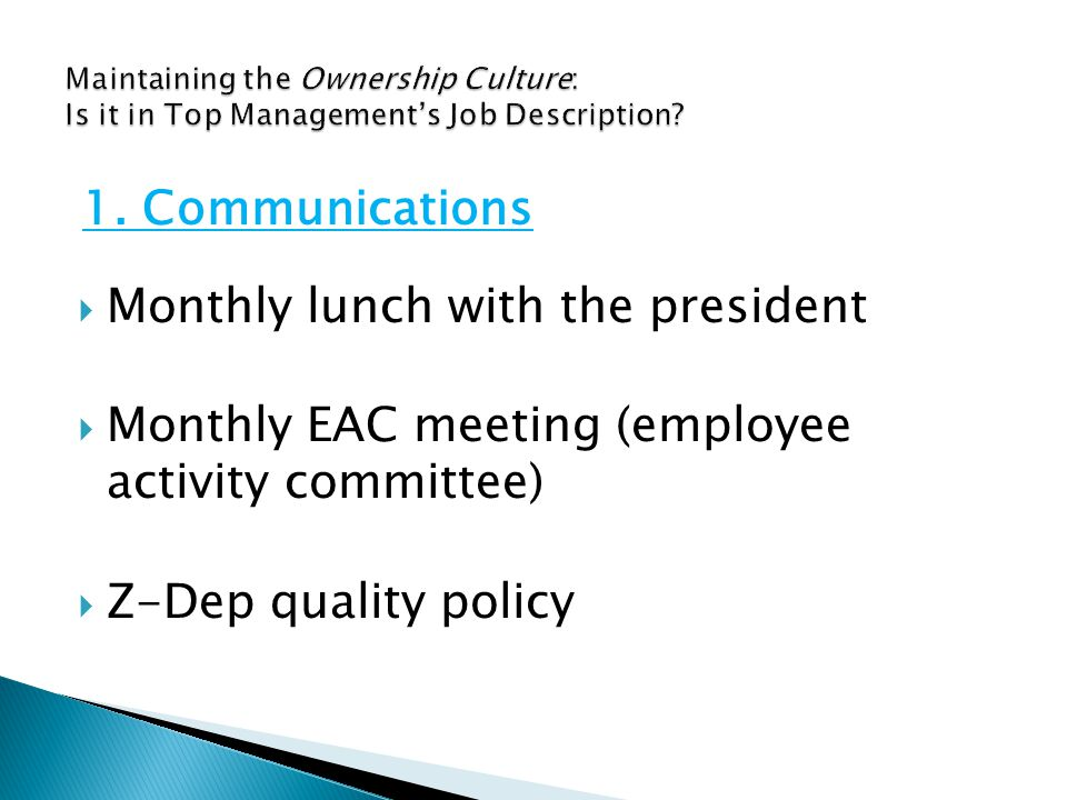  Monthly lunch with the president  Monthly EAC meeting (employee activity committee)  Z-Dep quality policy 1.