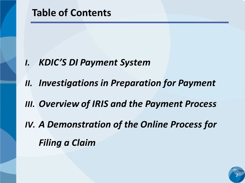 2 Table of Contents I. KDIC'S DI Payment System II. Investigations in Preparation for Payment III. Overview of IRIS and the Payment Process IV. A Demo
