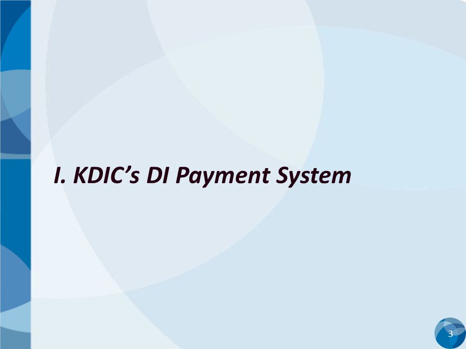 3 I. KDIC's DI Payment System
