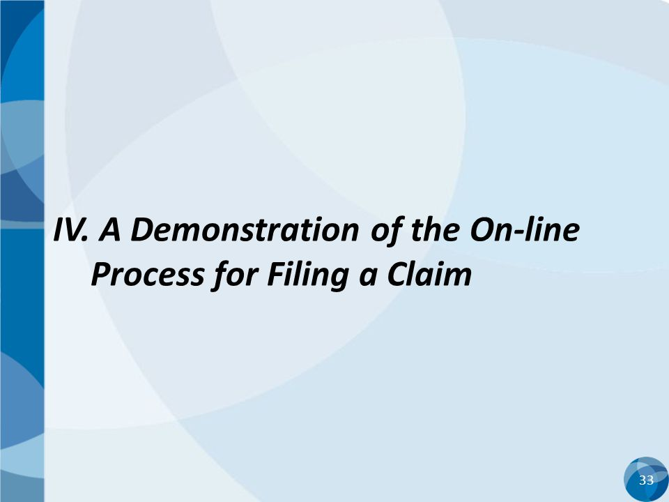 33 IV. A Demonstration of the On-line Process for Filing a Claim