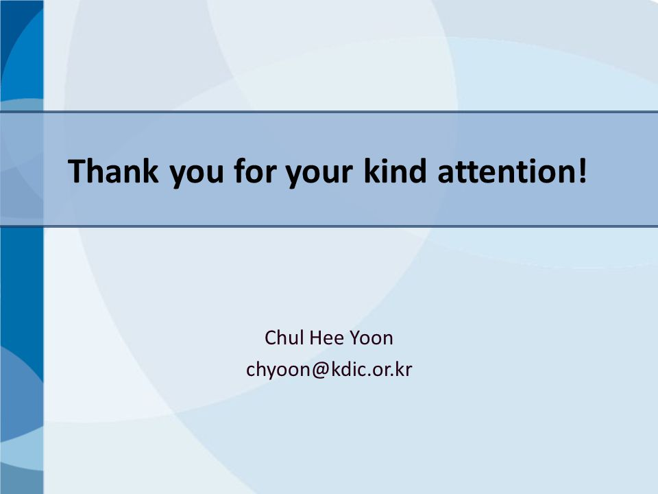 Chul Hee Yoon chyoon@kdic.or.kr Thank you for your kind attention!