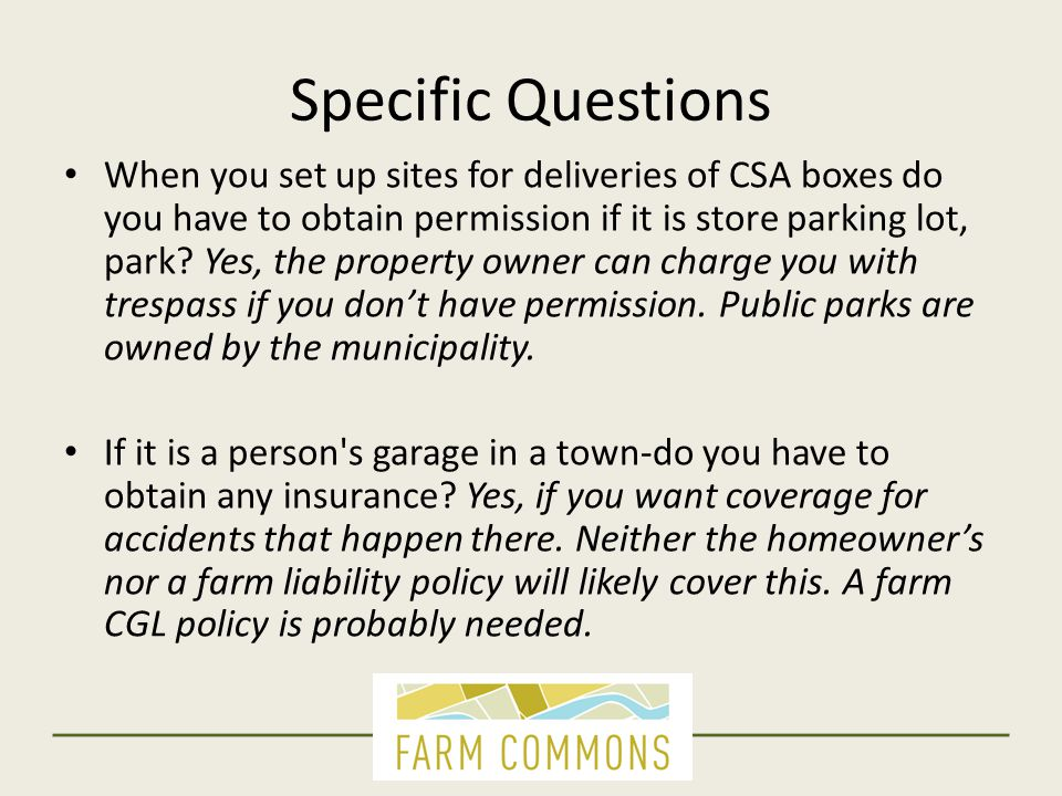 Specific Questions When you set up sites for deliveries of CSA boxes do you have to obtain permission if it is store parking lot, park? Yes, the prope