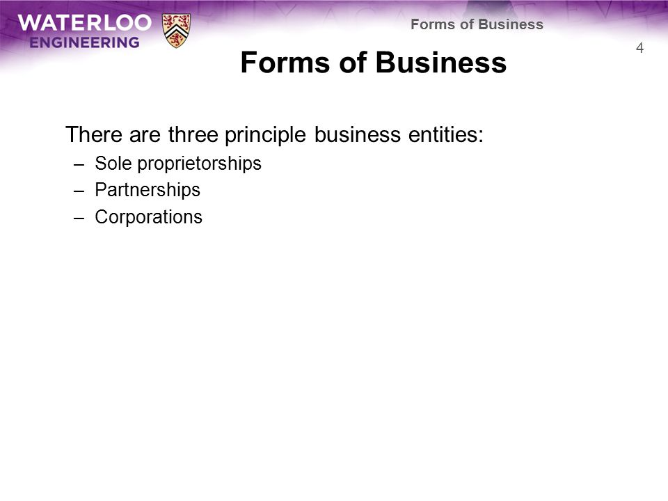 Sole Proprietorships In a sole proprietorship, the business is owned and operated by a natural person –This individual may employ others in pursuit of his or her business There is no legal distinction between the owner and the business –The trade or business name, need not be his or her legal name The owner receives all profits and has unlimited responsibility for all risks including loses and debts –All assets of the business are owned by the owner Forms of Business 5