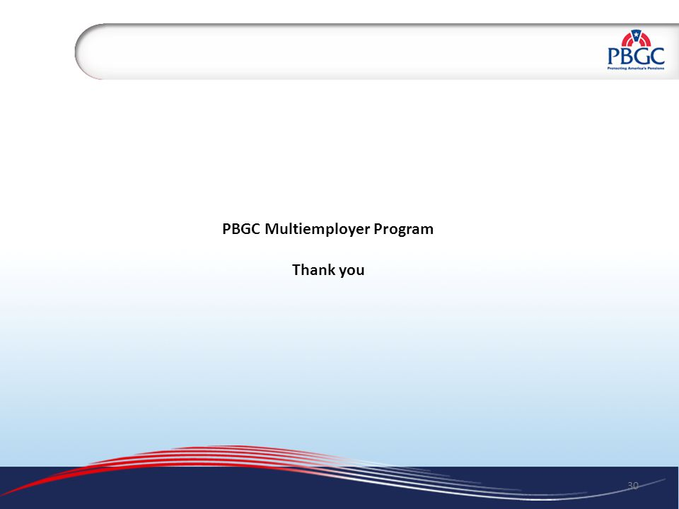 30 PBGC Multiemployer Program Thank you