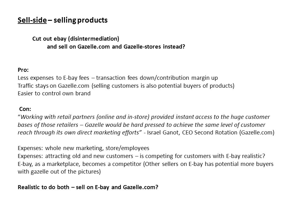 Sell-side – selling products Cut out ebay (disintermediation) and sell on Gazelle.com and Gazelle-stores instead.