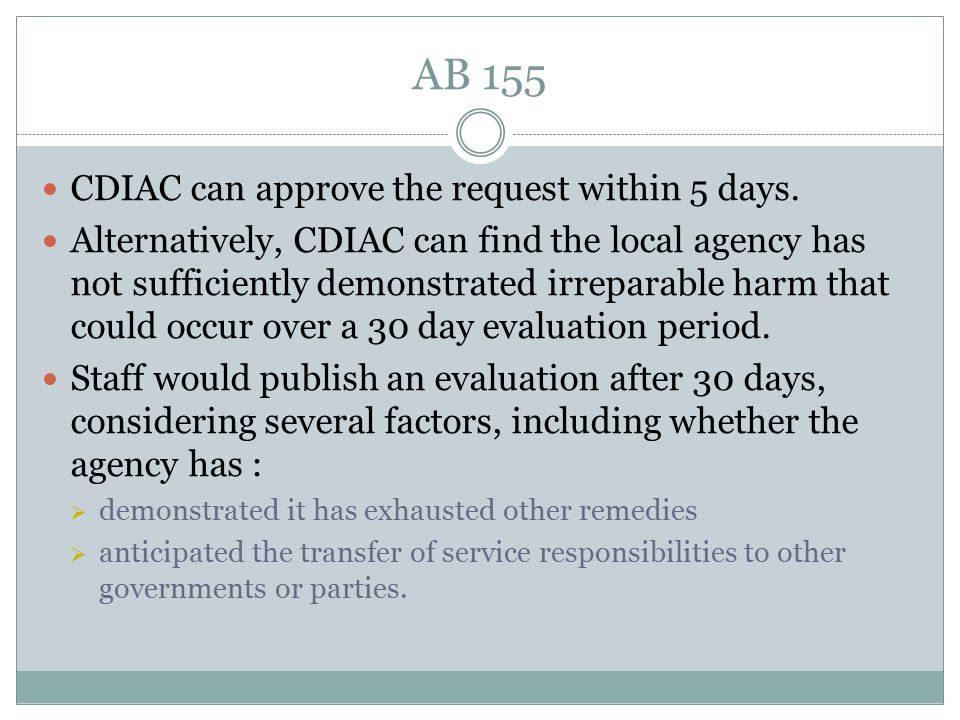 AB 155 CDIAC can approve the request within 5 days.