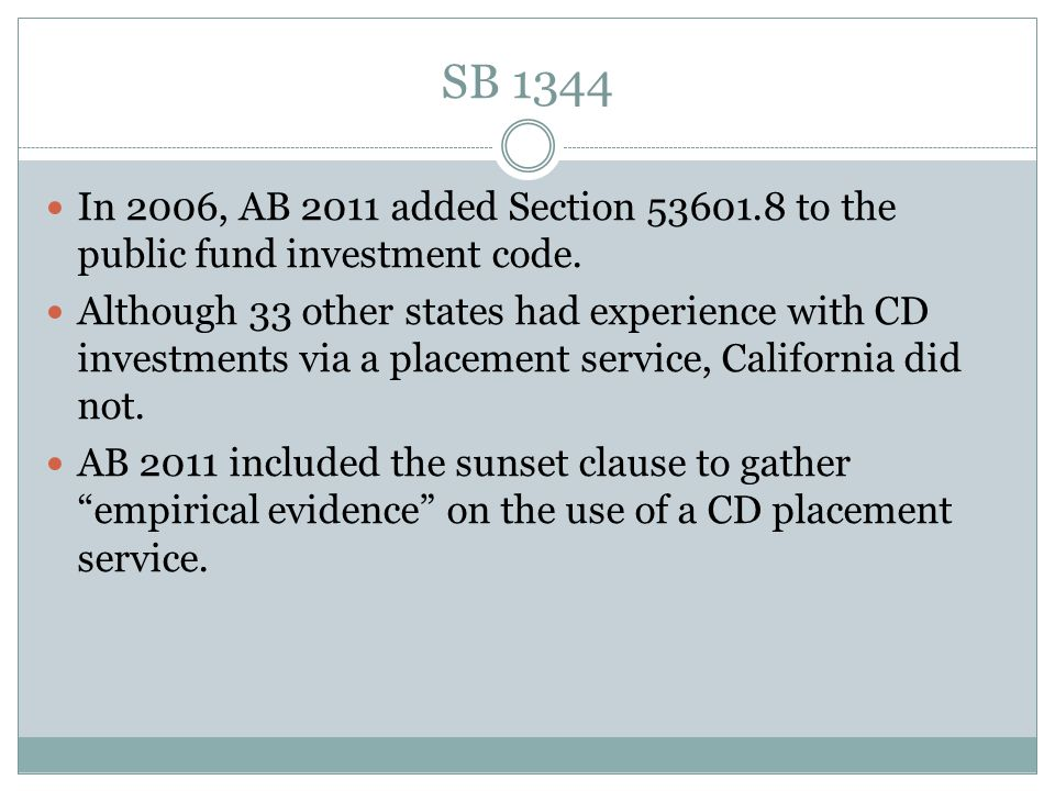 SB 1344 In 2006, AB 2011 added Section 53601.8 to the public fund investment code.