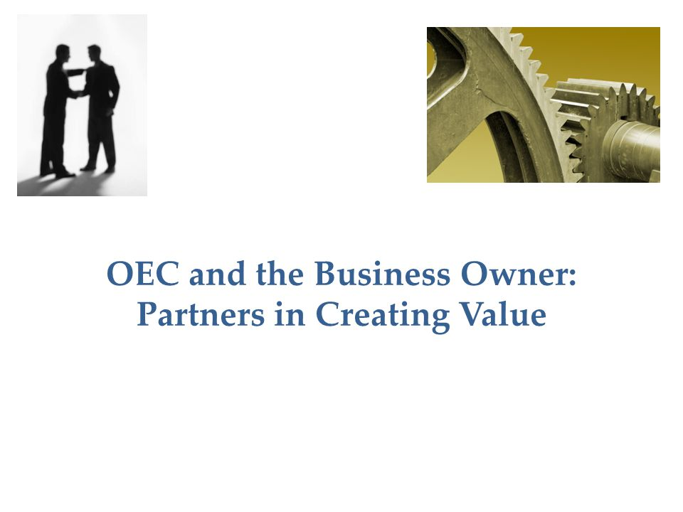 OEC and the Business Owner: Partners in Creating Value