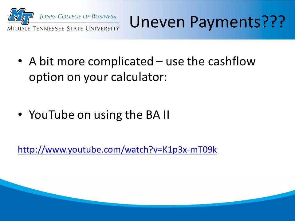Uneven Payments .