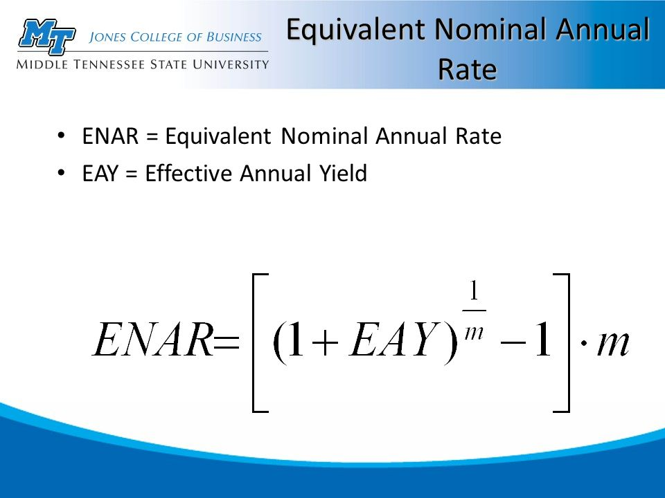 Equivalent Nominal Annual Rate ENAR = Equivalent Nominal Annual Rate EAY = Effective Annual Yield