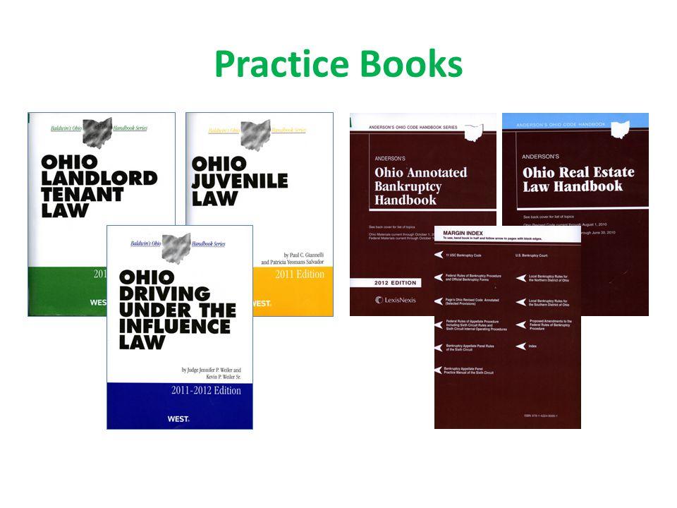 Baldwin's (Westlaw*) Business Organizations (OHPRAC-BUS) Civil Practice (OHPRAC- CIV) Criminal Law (OHPRAC- CRIM) Domestic Relations (OHPRAC-DOM) Elements of an Action (OHPRAC-OEA) Evidence (OHPRAC-EVID) Probate Law (OHPRAC- PROB) Real Estate (OHRELP) And Many More!!!