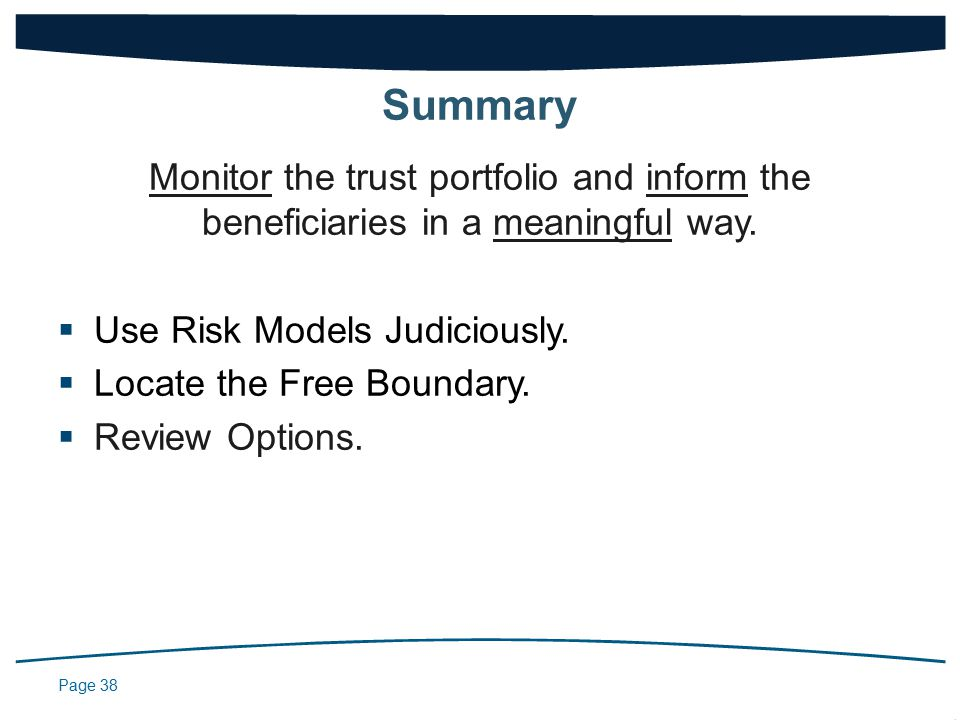 Page 38 Monitor the trust portfolio and inform the beneficiaries in a meaningful way.
