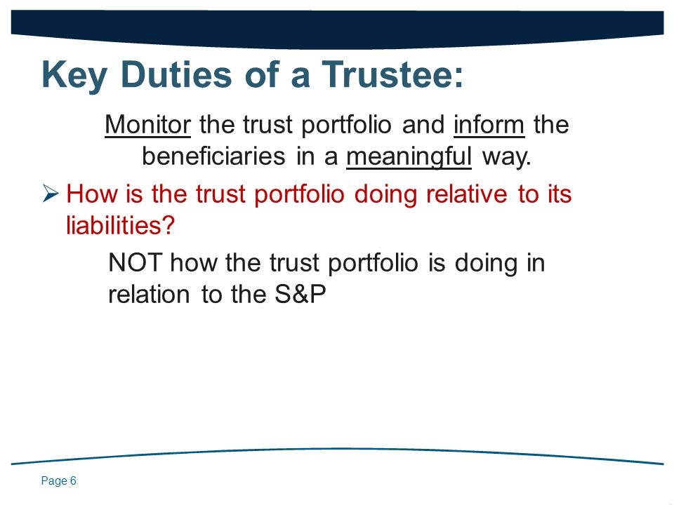Page 6 Monitor the trust portfolio and inform the beneficiaries in a meaningful way.