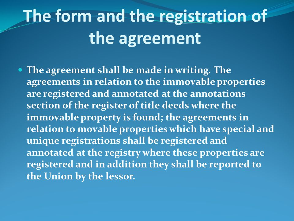 The form and the registration of the agreement The agreement shall be made in writing.