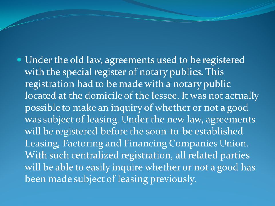 Under the old law, agreements used to be registered with the special register of notary publics.