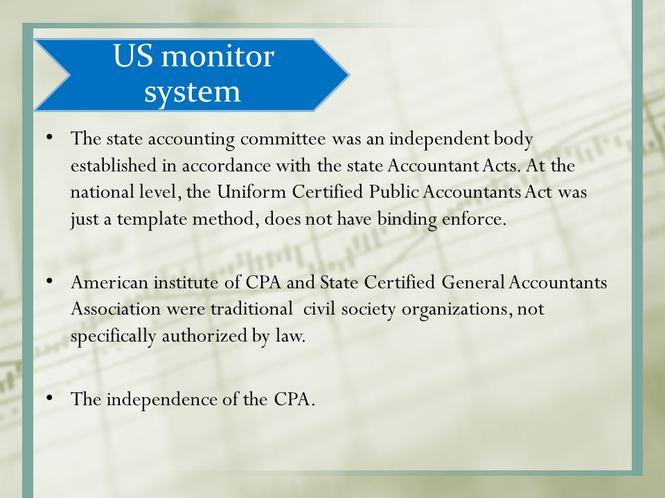 US monitor system The state accounting committee was an independent body established in accordance with the state Accountant Acts. At the national lev