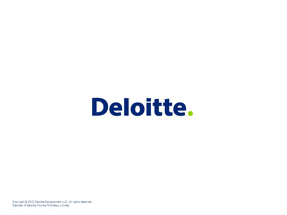 Copyright © 2012 Deloitte Development LLC. All rights reserved.