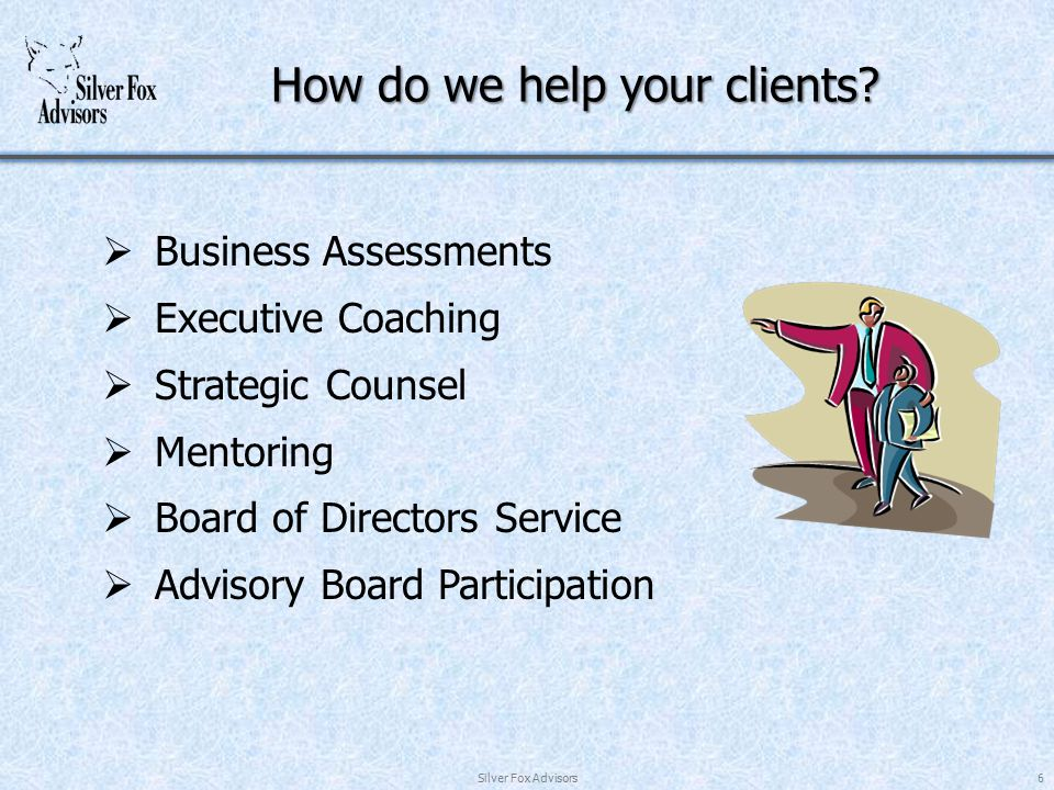 How do we help your clients.