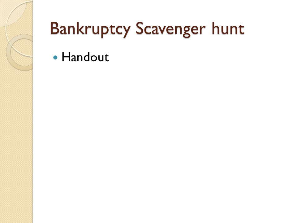 Bankruptcy Scavenger hunt Handout