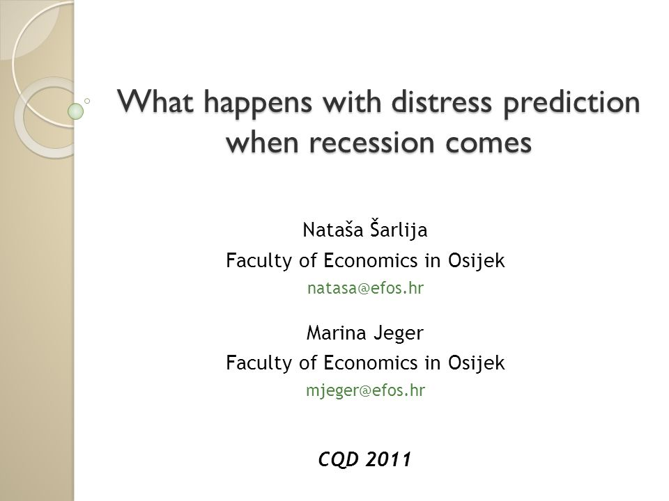 Research questions Would the models that were effective during the prosperity be useful during the recession.