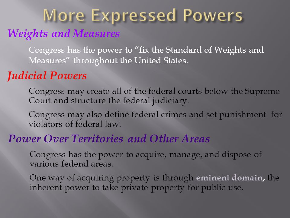 "Weights and Measures Congress has the power to ""fix the Standard of Weights and Measures"" throughout the United States. Power Over Territories and Oth"