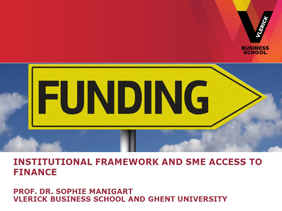 INSTITUTIONAL FRAMEWORK AND SME ACCESS TO FINANCE PROF.