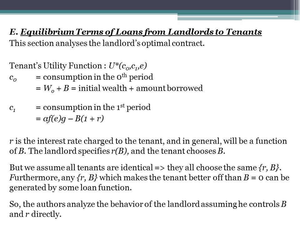 E. Equilibrium Terms of Loans from Landlords to Tenants This section analyses the landlord's optimal contract. Tenant's Utility Function : U*(c 0,c 1,