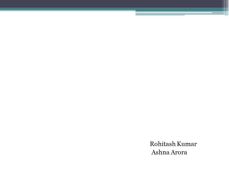 Rohitash Kumar Ashna Arora