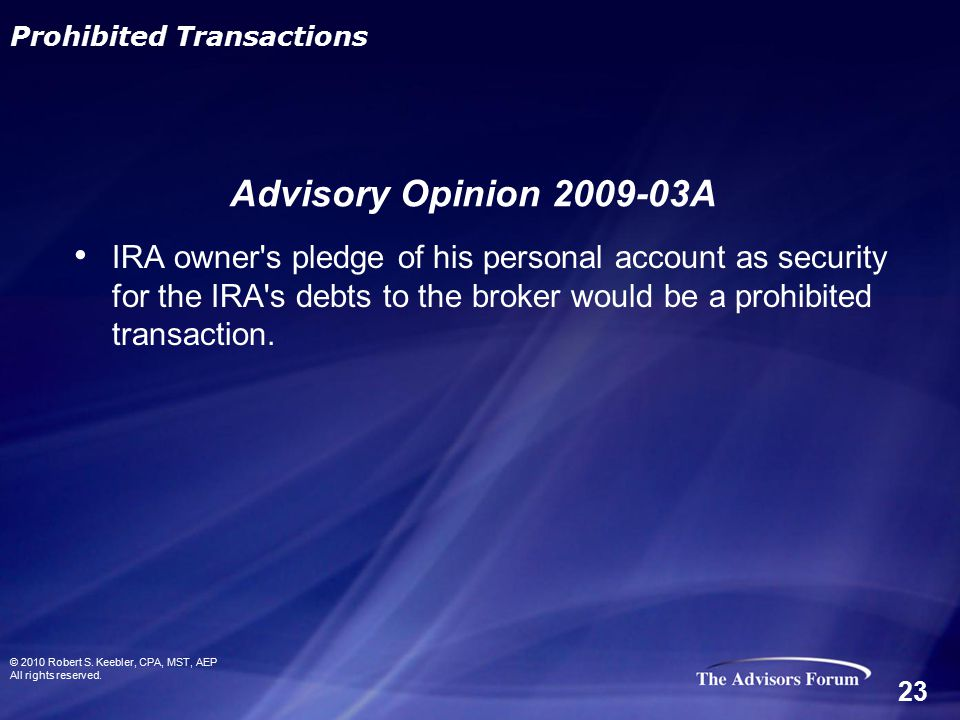 IRA owner s pledge of his personal account as security for the IRA s debts to the broker would be a prohibited transaction.