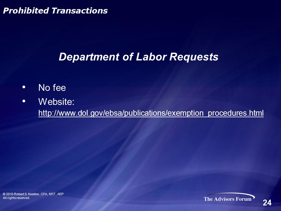 No fee Website: http://www.dol.gov/ebsa/publications/exemption_procedures.html © 2010 Robert S. Keebler, CPA, MST, AEP All rights reserved. Department
