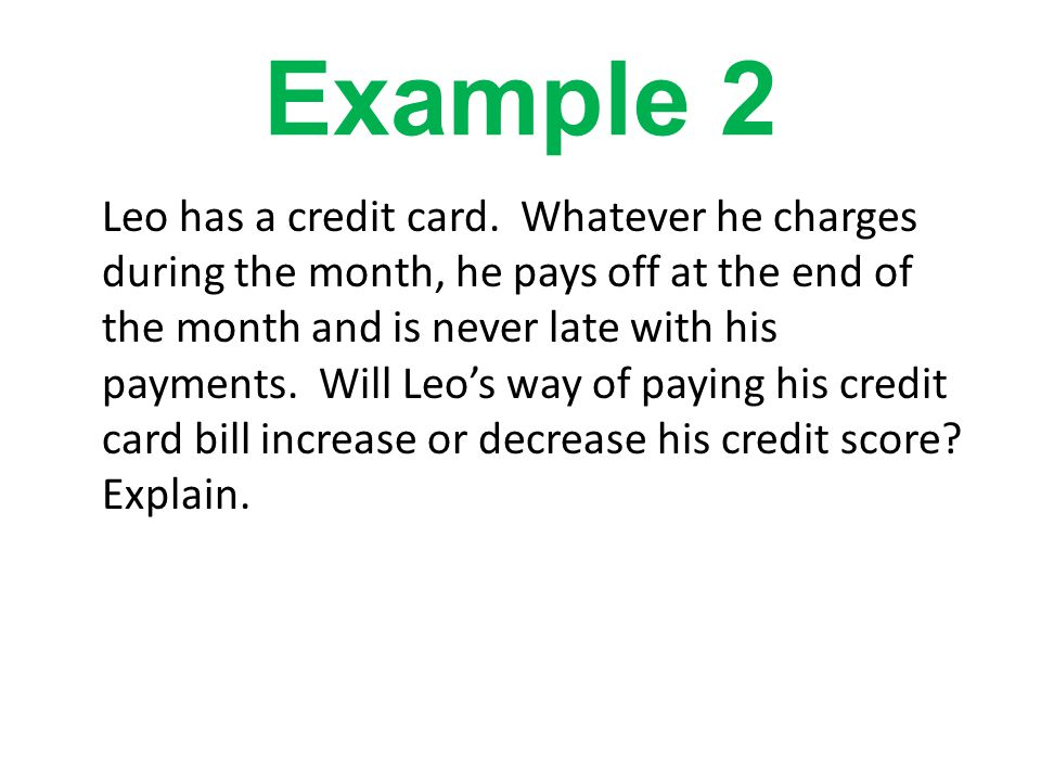Example 2 Leo has a credit card.