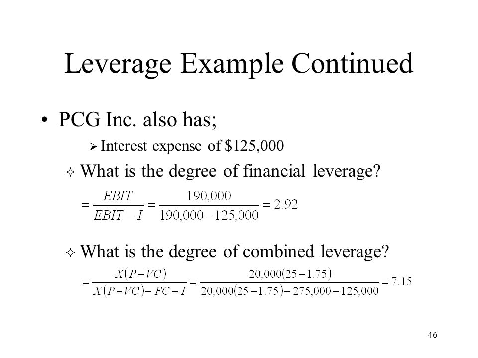 46 Leverage Example Continued PCG Inc.