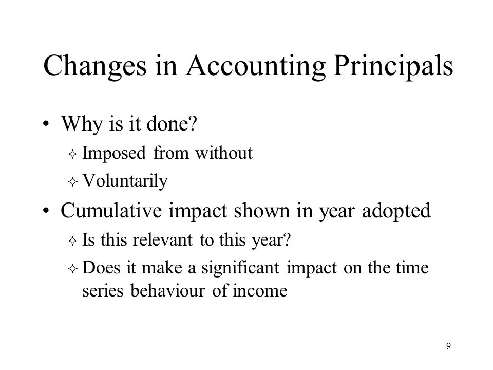 Changes in Accounting Principals Why is it done.