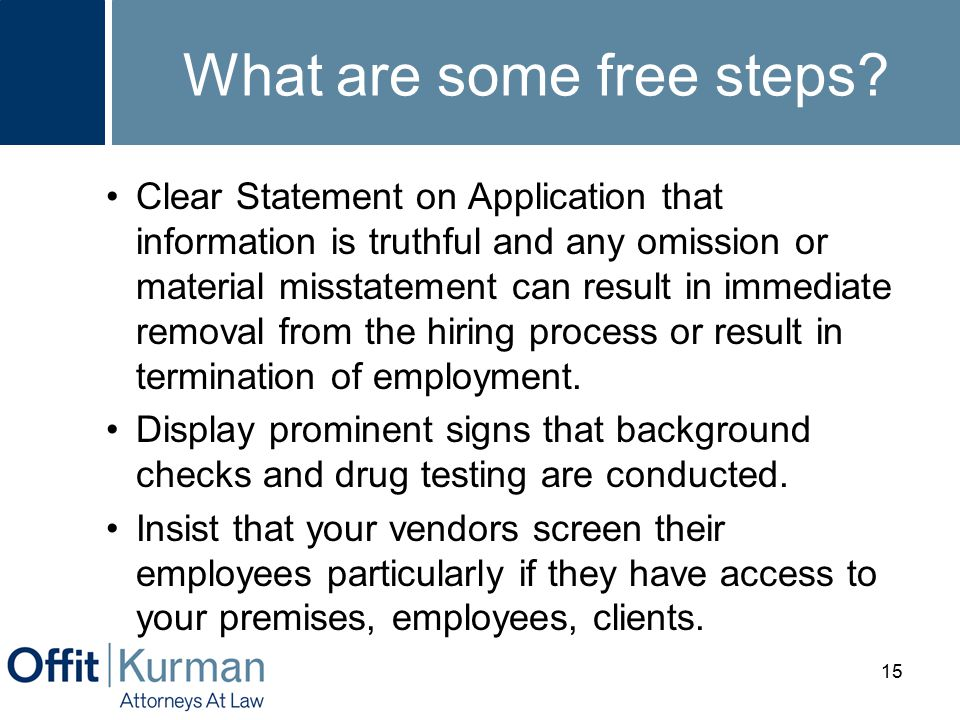 What are some free steps? Clear Statement on Application that information is truthful and any omission or material misstatement can result in immediat