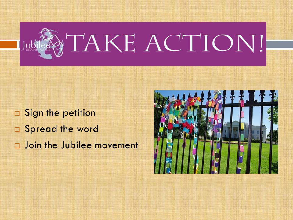  Sign the petition  Spread the word  Join the Jubilee movement