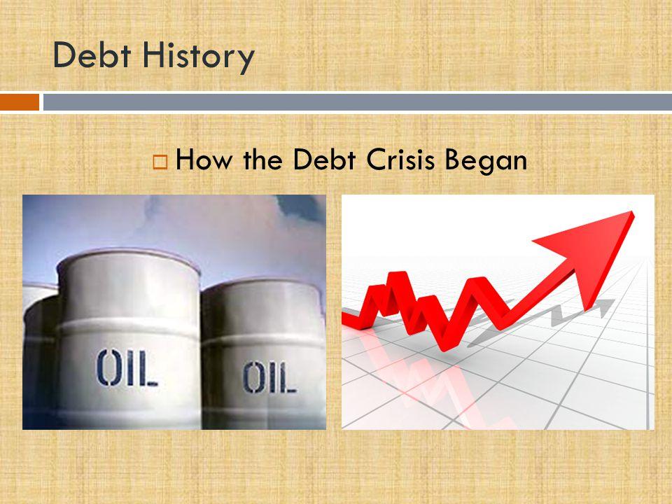 Debt History  How the Debt Crisis Began