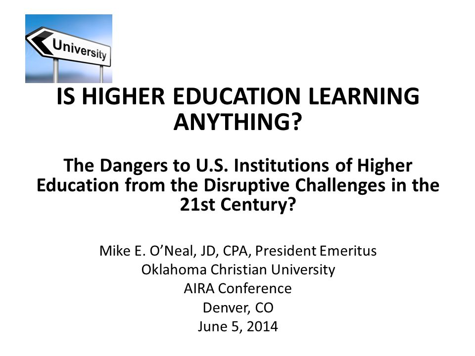 IS HIGHER EDUCATION LEARNING ANYTHING. The Dangers to U.S.