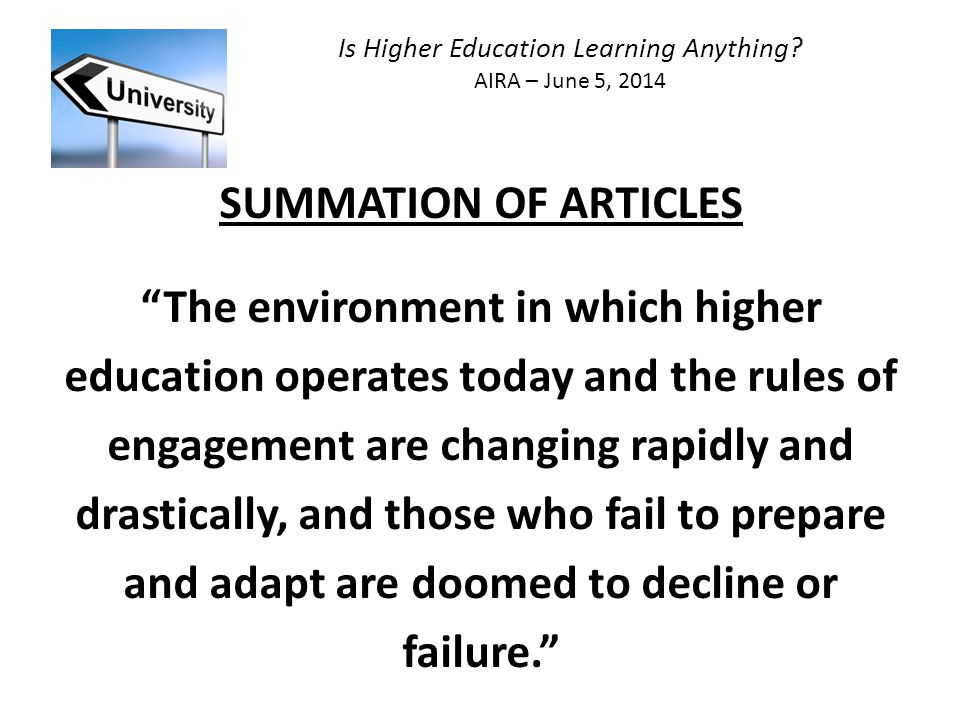 Is Higher Education Learning Anything.AIRA – June 5, 2014 The higher ed revolution is coming.