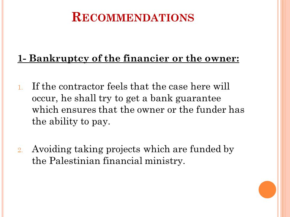 R ECOMMENDATIONS 1- Bankruptcy of the financier or the owner: 1.