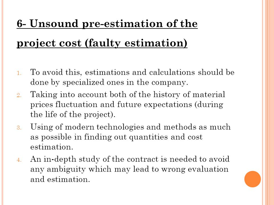 6- Unsound pre-estimation of the project cost (faulty estimation) 1.