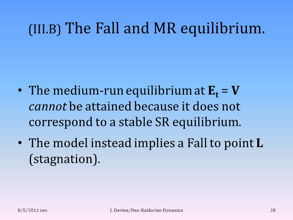 (III.B) The Fall and MR equilibrium.