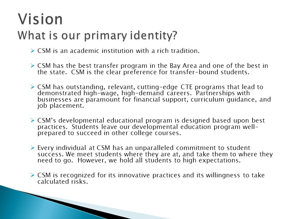  CSM is an academic institution with a rich tradition.