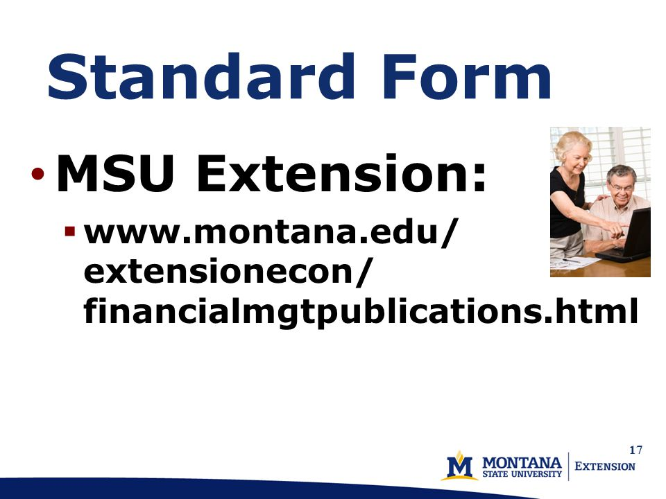 17 Standard Form MSU Extension:  www.montana.edu/ extensionecon/ financialmgtpublications.html