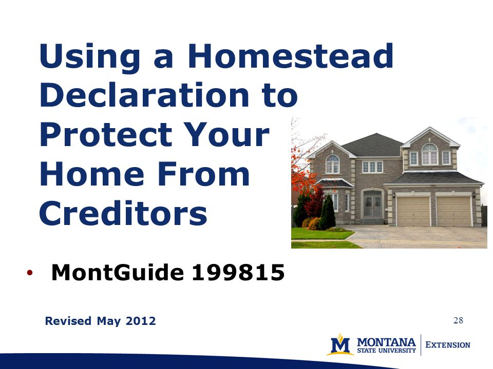 MontGuide 199815 Using a Homestead Declaration to Protect Your Home From Creditors Revised May 2012 28