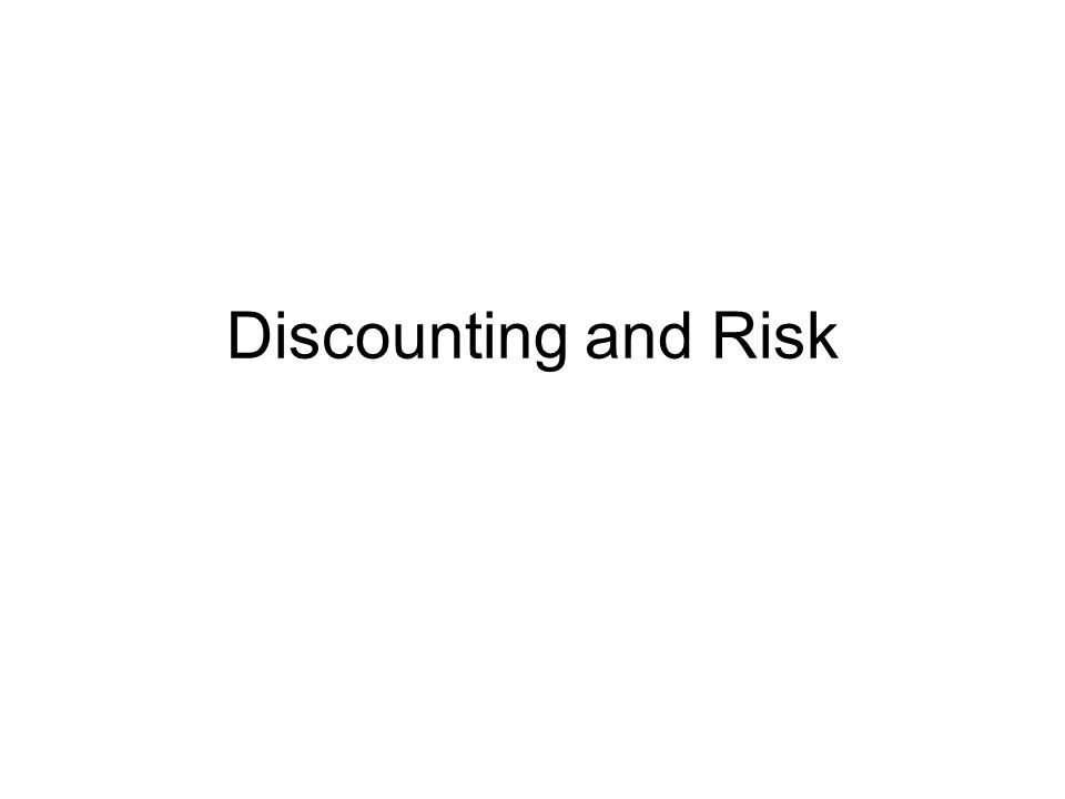 Discounting and Risk