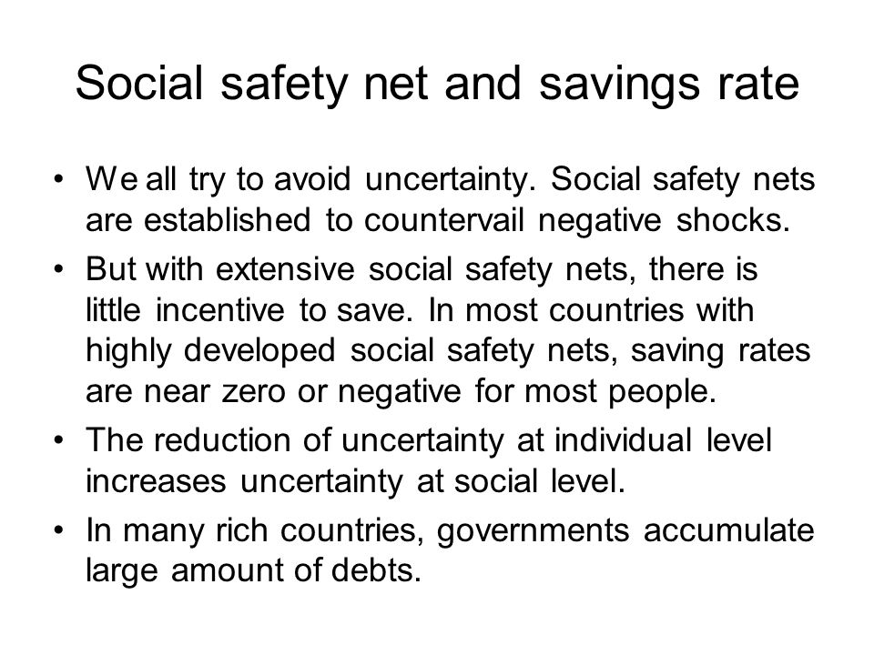 Social safety net and savings rate We all try to avoid uncertainty.